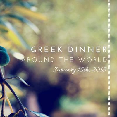 Greek Dinner Around the World {2015}