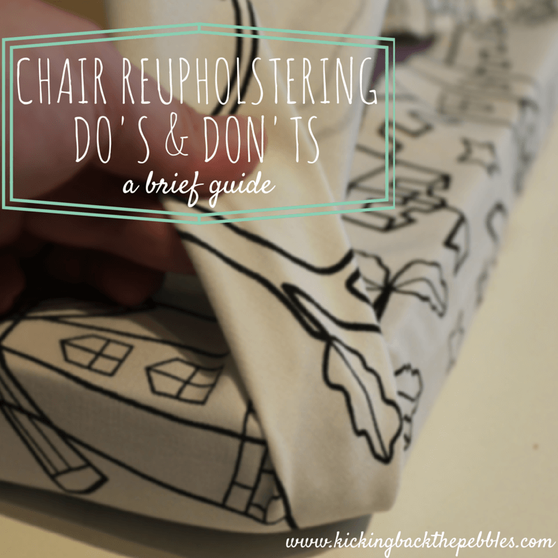 Reupholstering Do's & Don'ts!