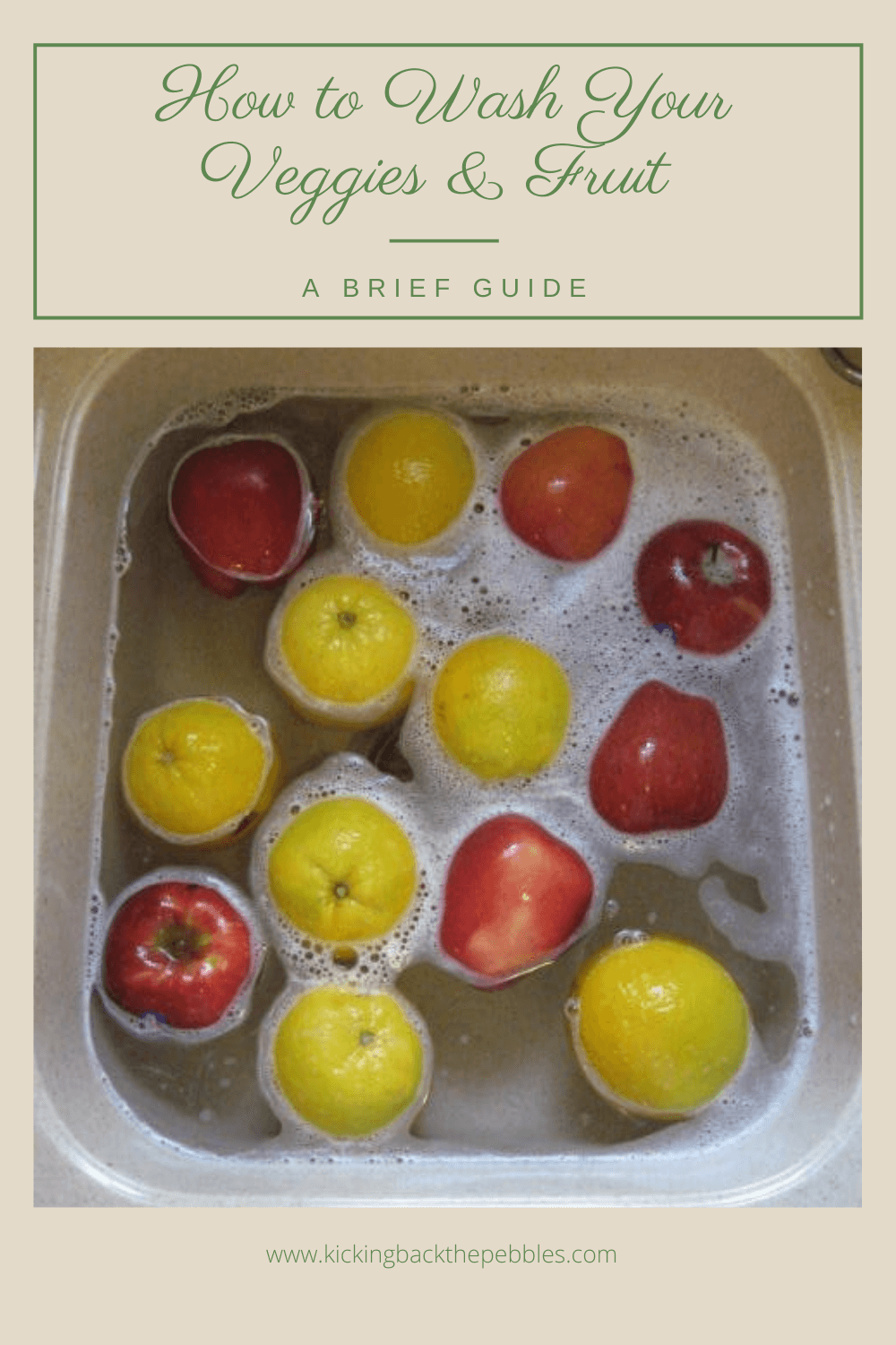 How to Wash Your Veggies & Fruit | Kicking Back the Pebbles